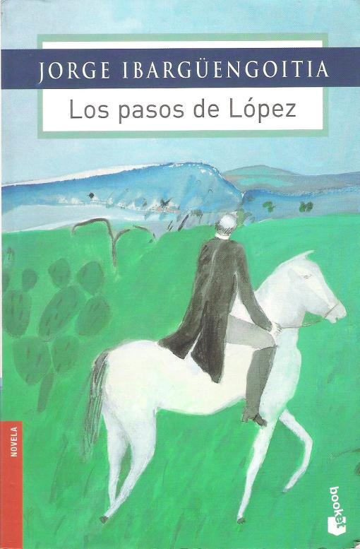3.IBARGÜENGOITIA, Los pasos de López